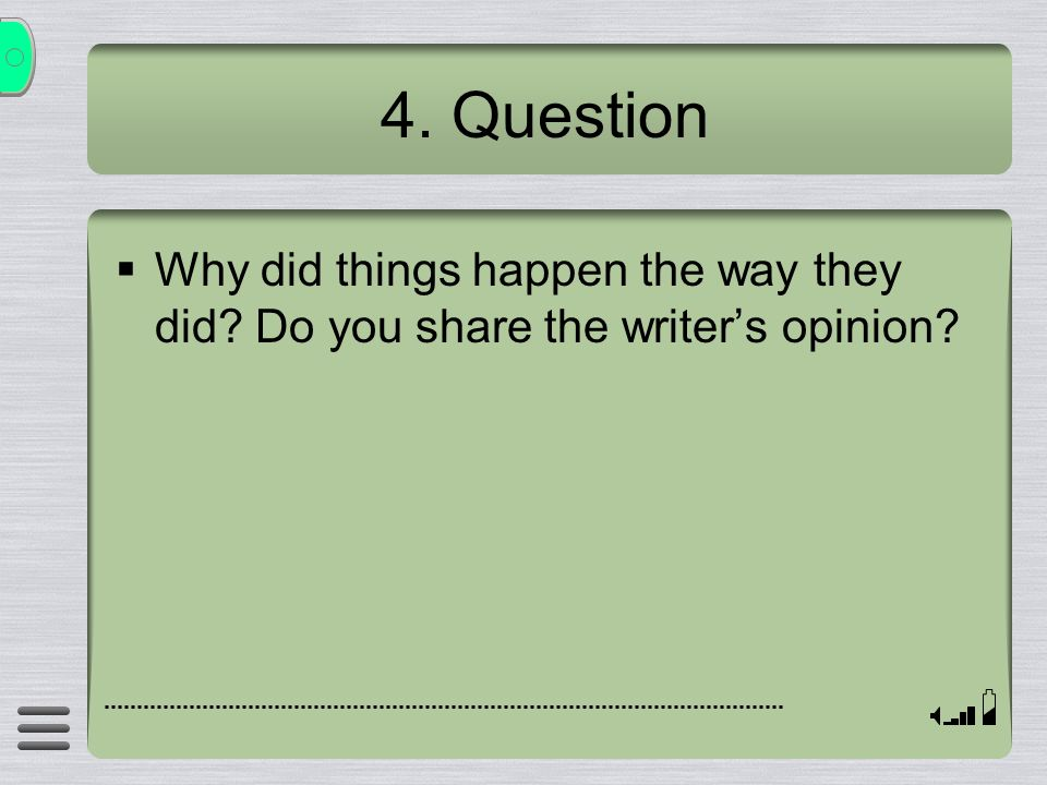 4. Question Why did things happen the way they did Do you share the writer's opinion
