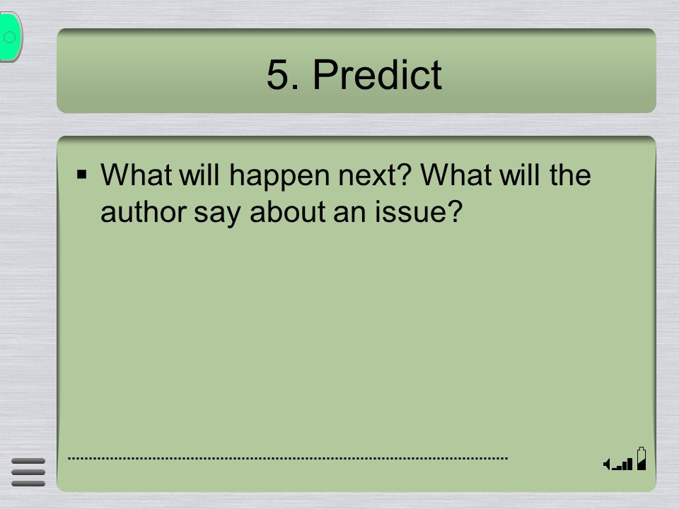 5. Predict What will happen next What will the author say about an issue