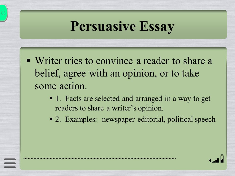Persuasive Essay Writer tries to convince a reader to share a belief, agree with an opinion, or to take some action.