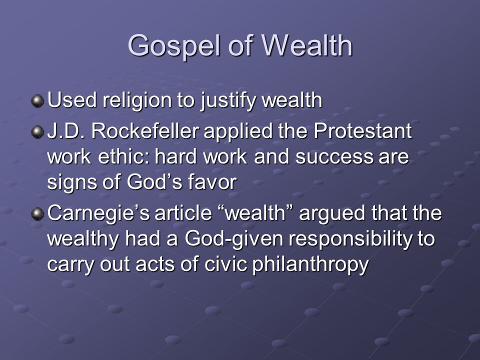 Gospel of Wealth Used religion to justify wealth