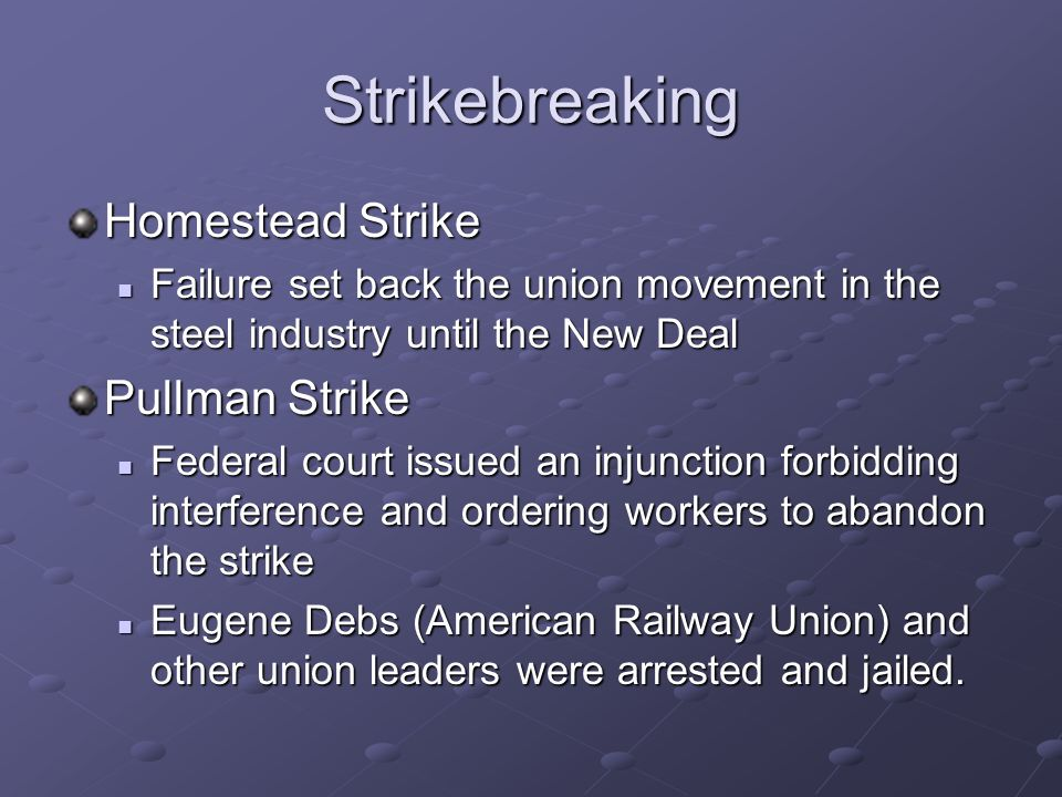 Strikebreaking Homestead Strike Pullman Strike