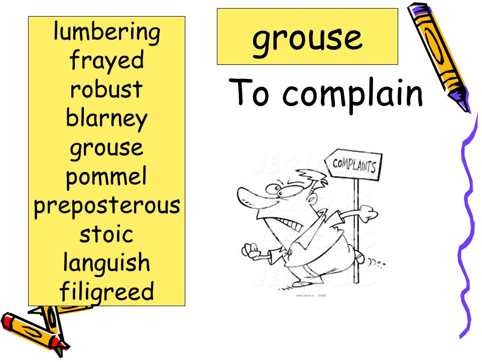 grouse To complain lumbering frayed robust blarney grouse pommel