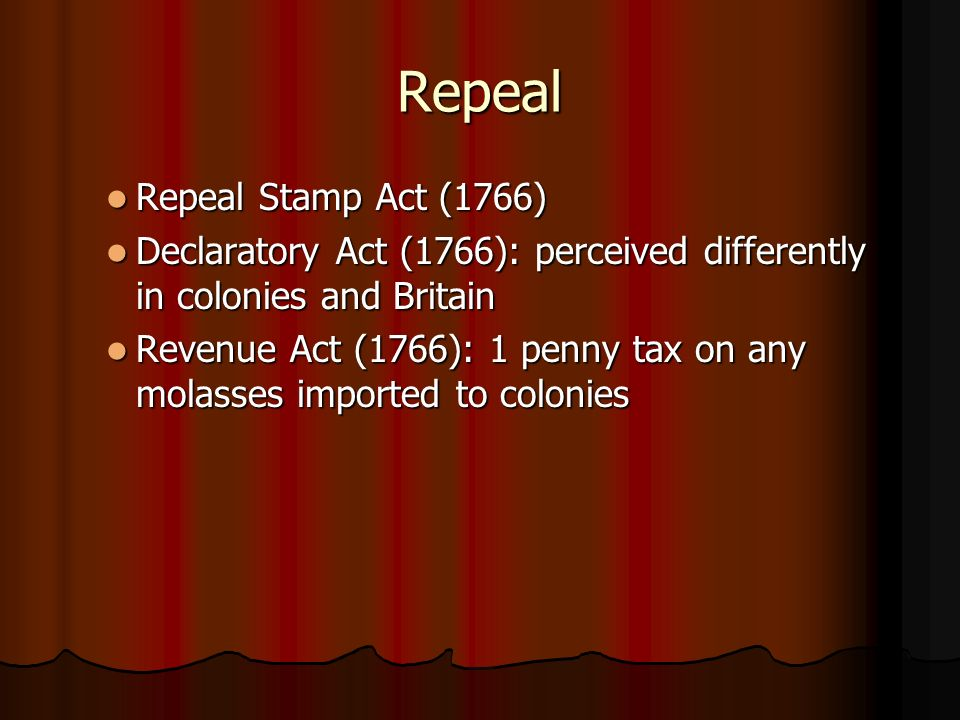 Repeal Repeal Stamp Act (1766)