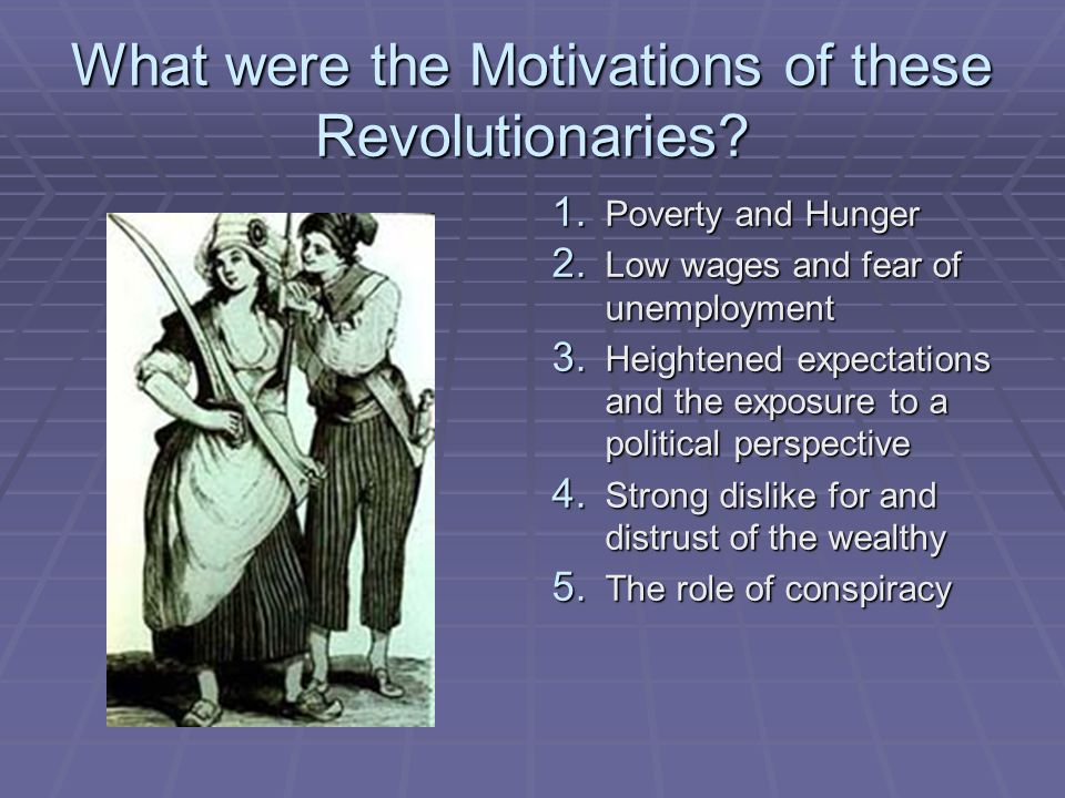 What were the Motivations of these Revolutionaries