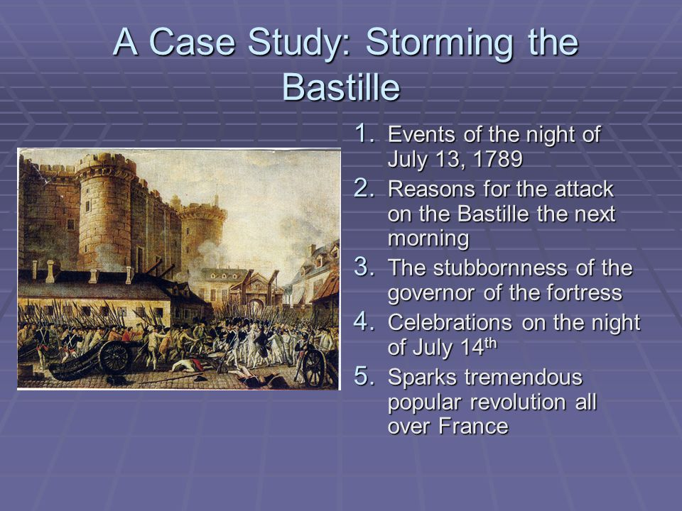A Case Study: Storming the Bastille