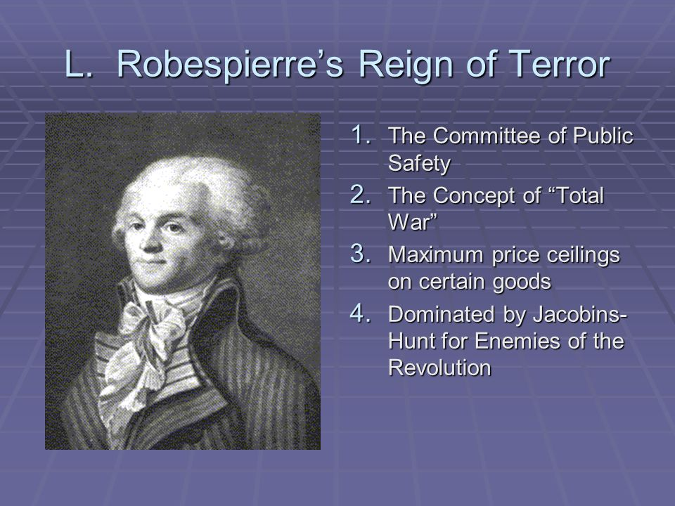 L. Robespierre's Reign of Terror
