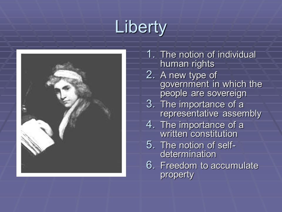 Liberty The notion of individual human rights