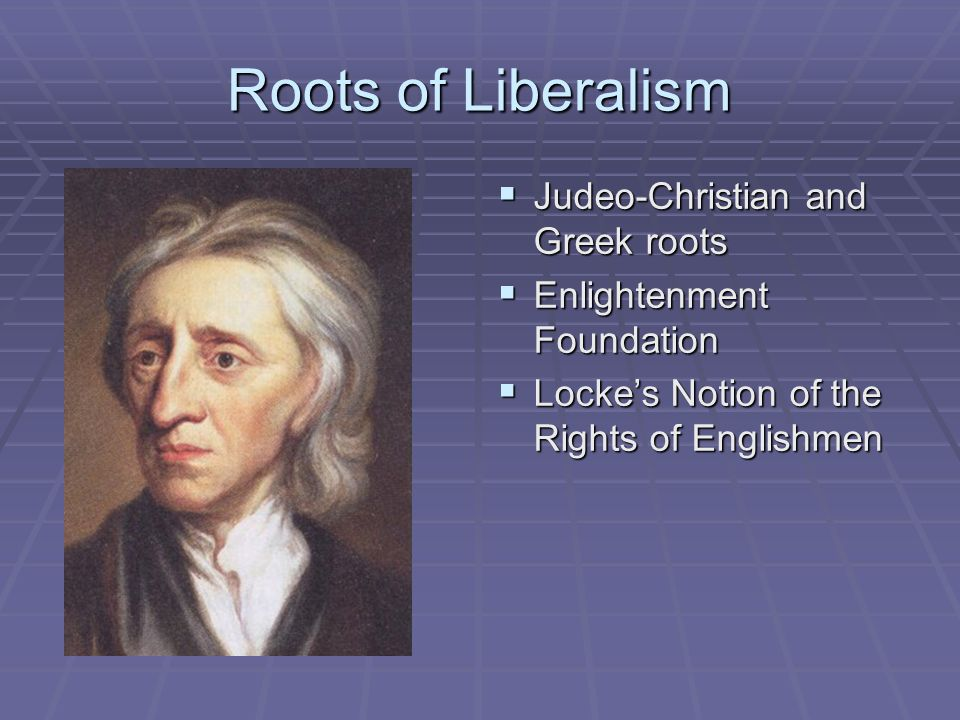 Roots of Liberalism Judeo-Christian and Greek roots