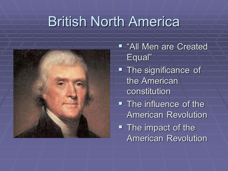 British North America All Men are Created Equal