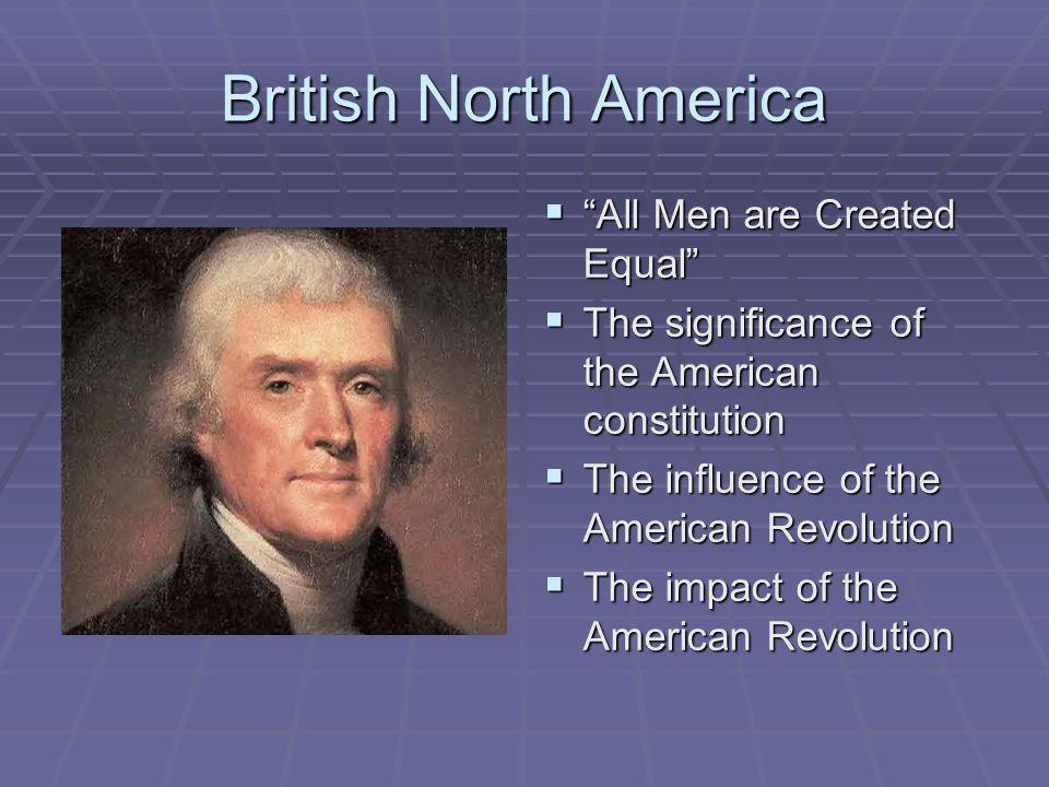British North America All Men are Created Equal