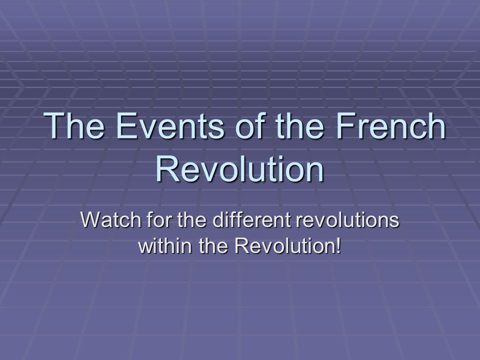 The Events of the French Revolution