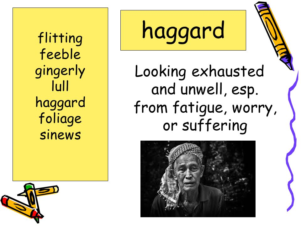 Looking exhausted and unwell, esp. from fatigue, worry, or suffering
