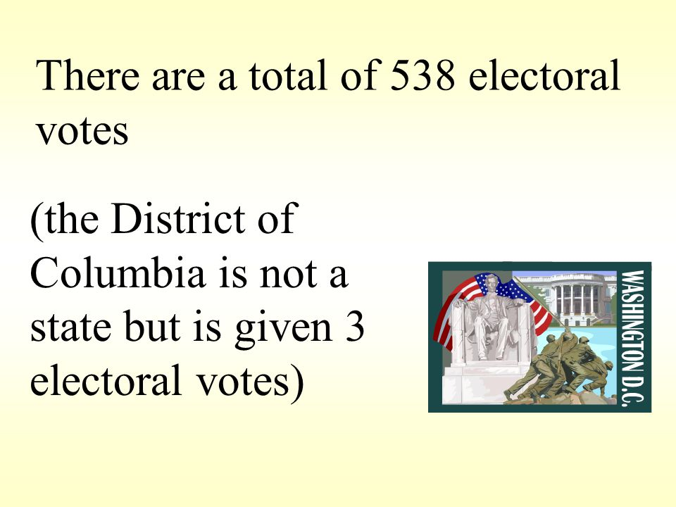 There are a total of 538 electoral votes