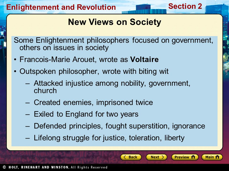 New Views on Society Some Enlightenment philosophers focused on government, others on issues in society.