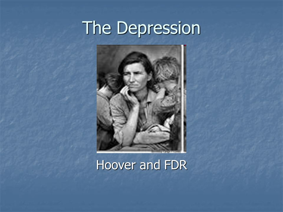 The Depression Hoover and FDR