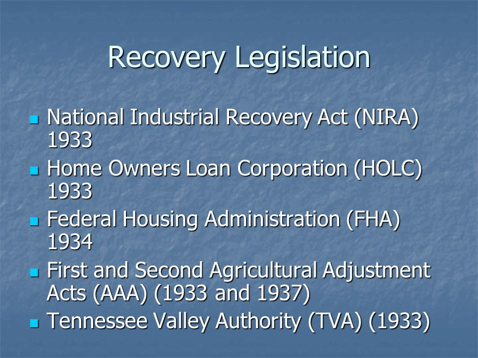 Recovery Legislation National Industrial Recovery Act (NIRA) 1933