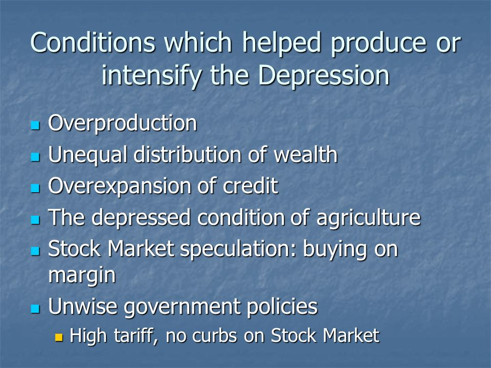 Conditions which helped produce or intensify the Depression