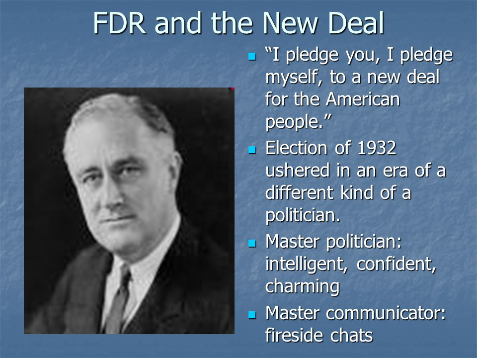 FDR and the New Deal I pledge you, I pledge myself, to a new deal for the American people.