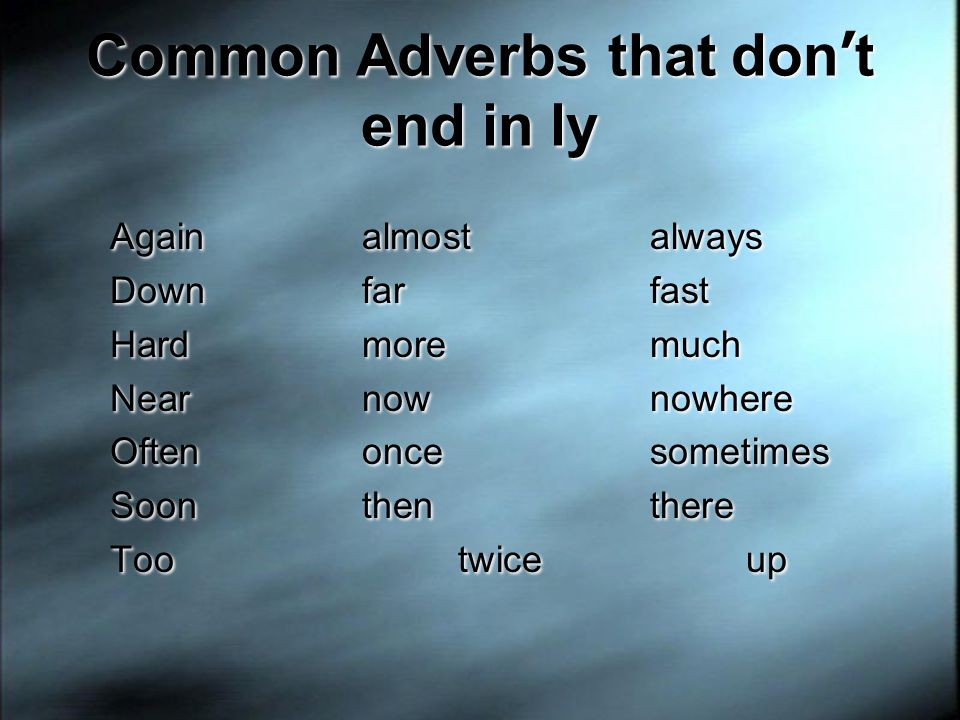 Common Adverbs that don't end in ly