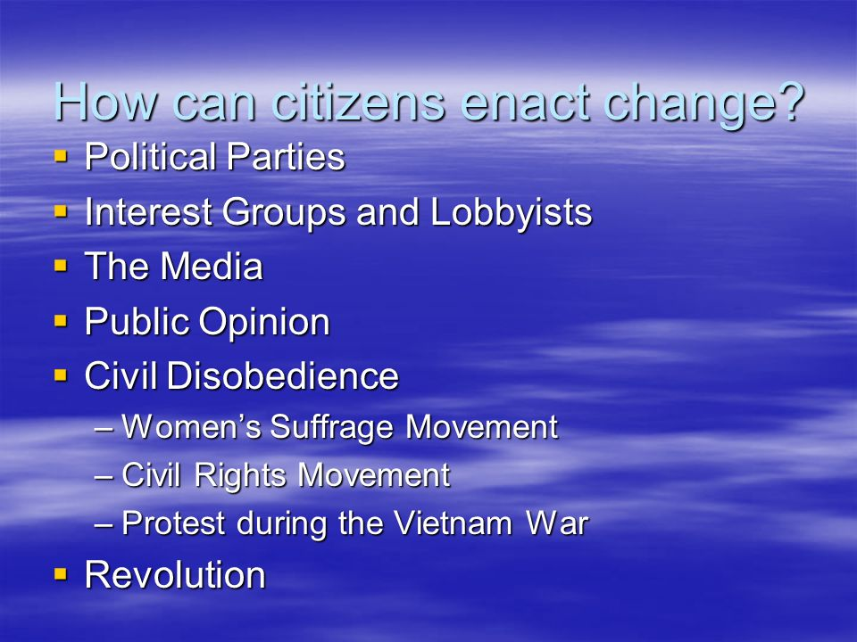 How can citizens enact change
