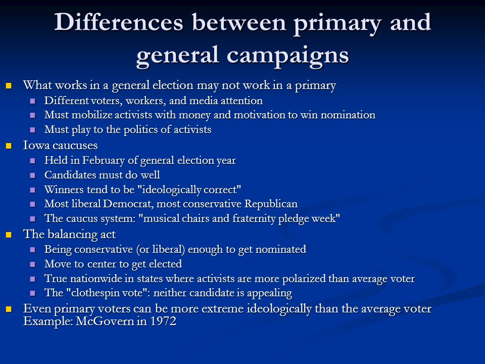 Differences between primary and general campaigns