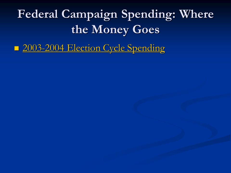 Federal Campaign Spending: Where the Money Goes