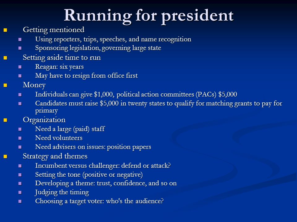Running for president Getting mentioned Setting aside time to run