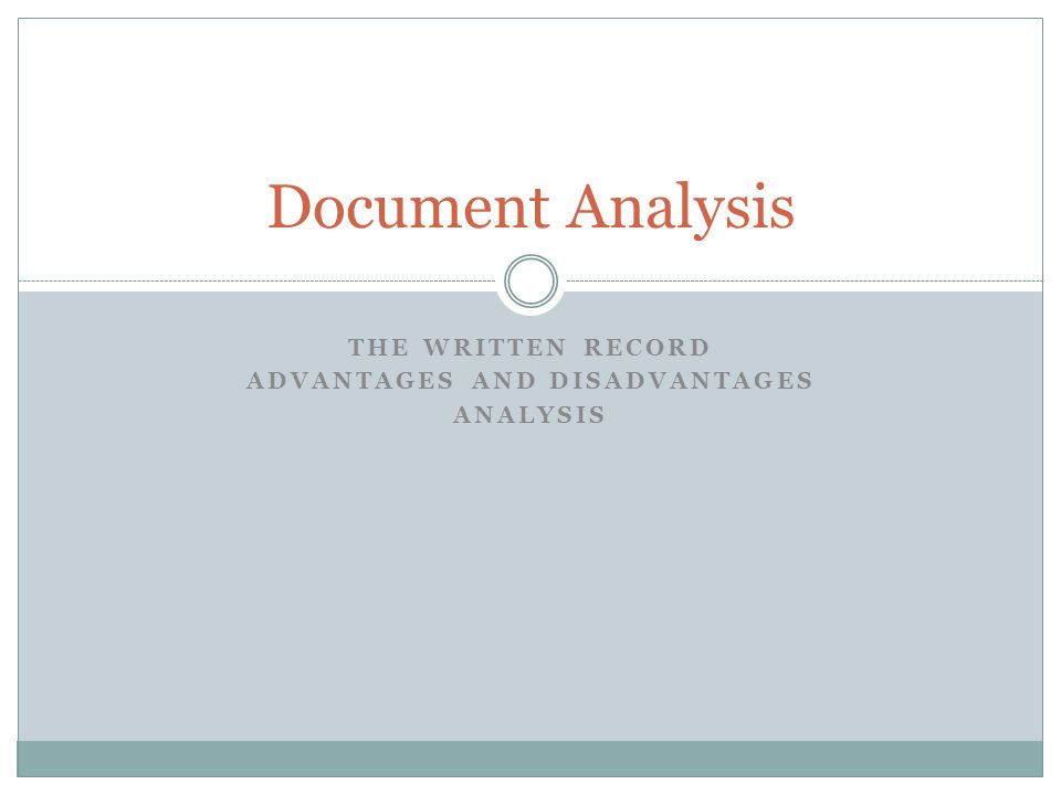 The Written Record Advantages and Disadvantages Analysis