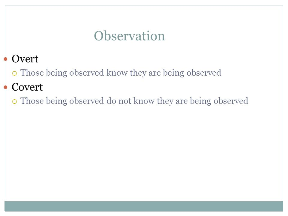 Observation Overt Covert