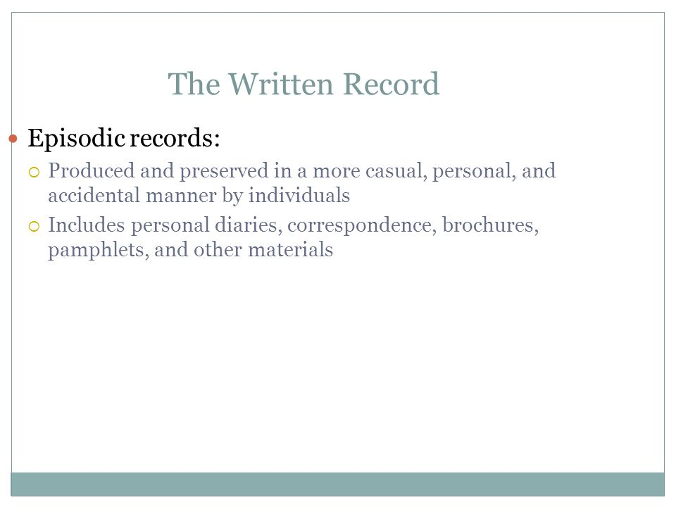 The Written Record Episodic records: