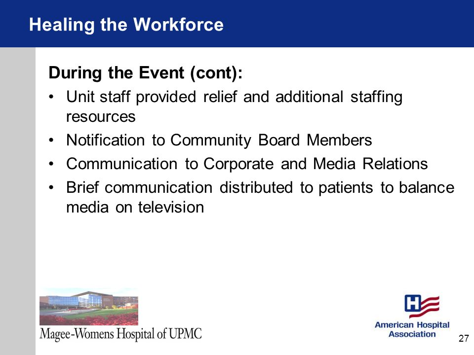 Healing the Workforce During the Event (cont):