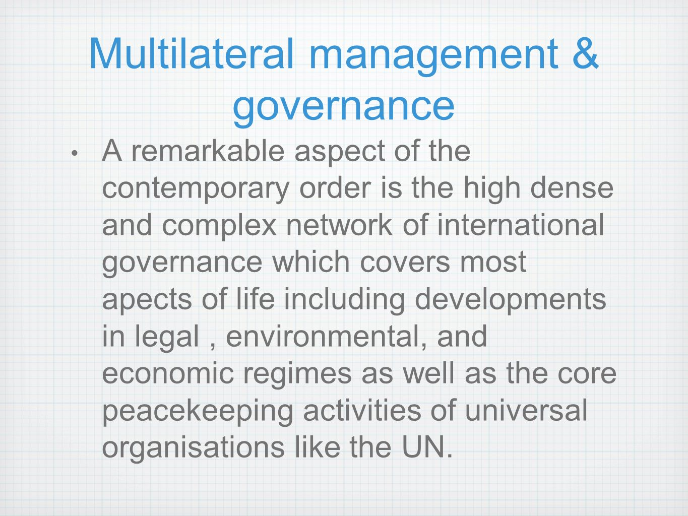 multilateral governance To understand multilateralism in foreign policy, it is crucial to understand how   by multilateral governance such as free trade, the law of the sea, and so on.