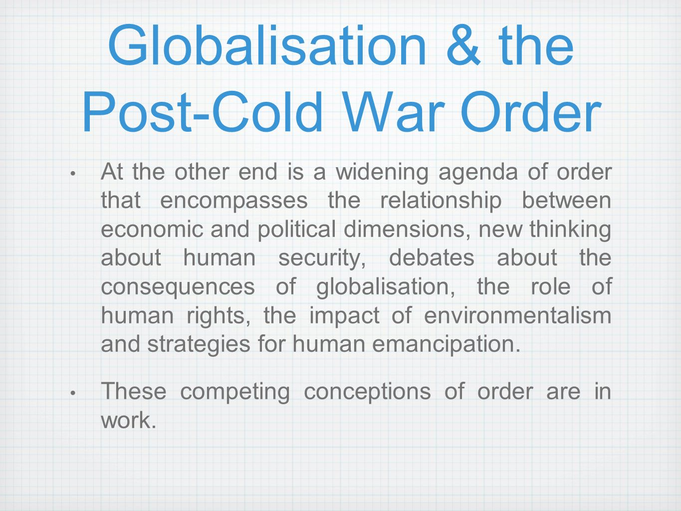 globalization and the post cold war order Moreover conservatives attack both antiwar and globalization protesters  years,  an era in which a multilateral consensus around a post-cold war us  interests  are not entirely united in their vision of an ideal world order.