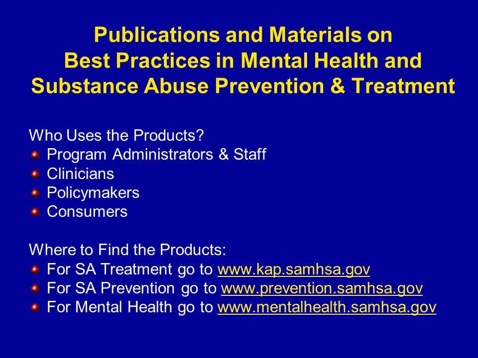 Publications and Materials on Best Practices in Mental Health and Substance Abuse Prevention & Treatment