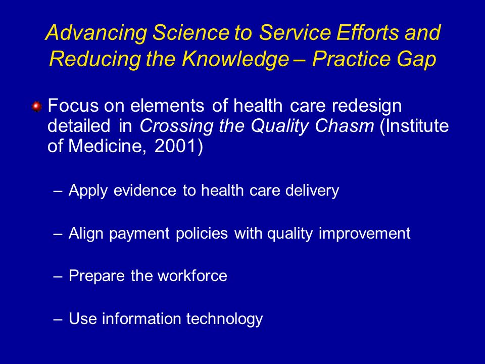 Advancing Science to Service Efforts and Reducing the Knowledge – Practice Gap
