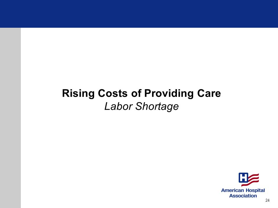 Rising Costs of Providing Care Labor Shortage