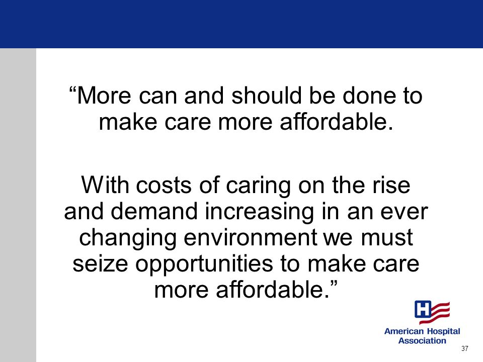 More can and should be done to make care more affordable.