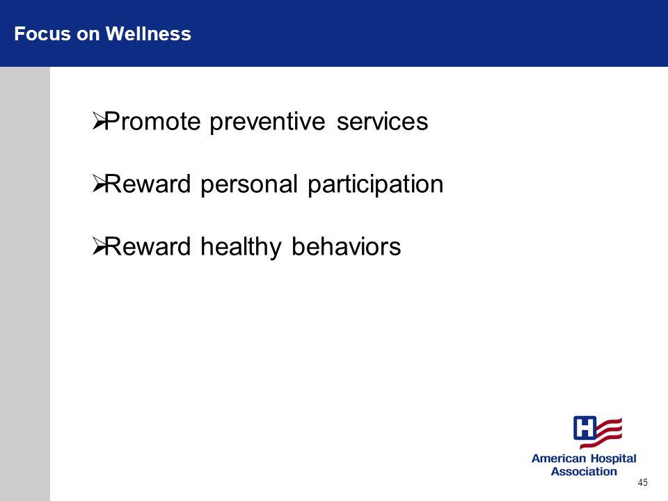Promote preventive services Reward personal participation