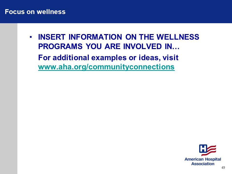INSERT INFORMATION ON THE WELLNESS PROGRAMS YOU ARE INVOLVED IN…
