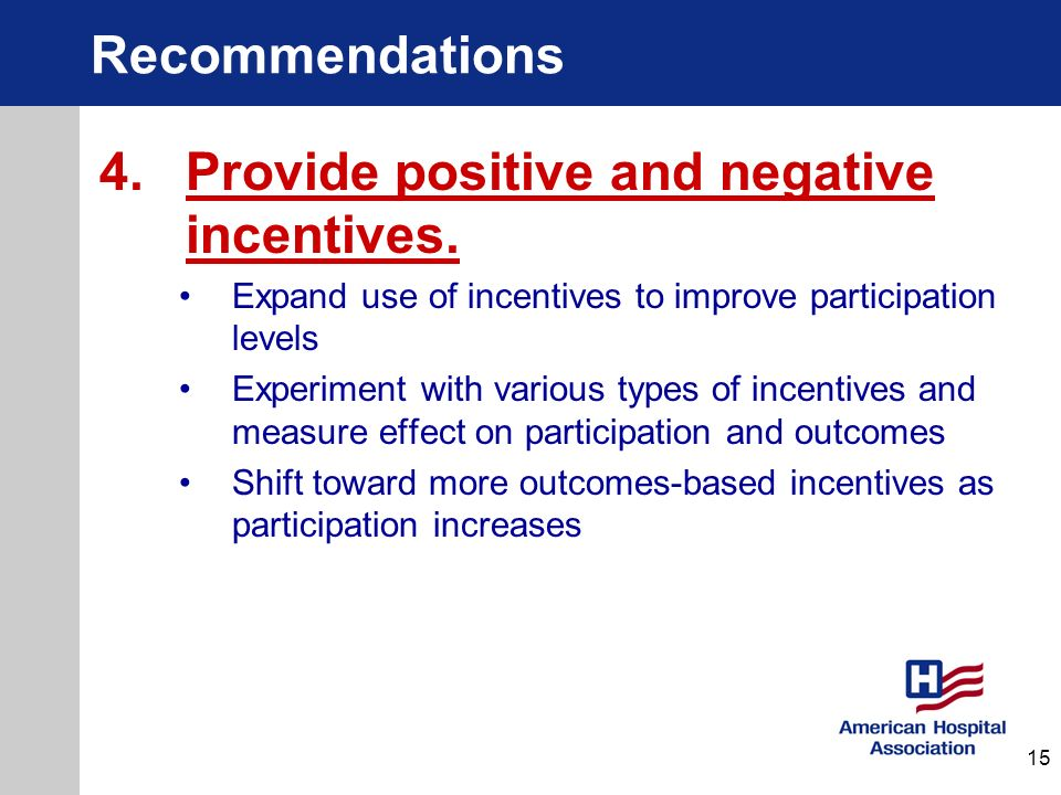 4. Provide positive and negative incentives.