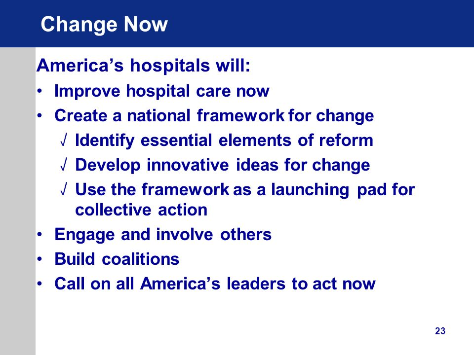 Change Now America's hospitals will: Improve hospital care now