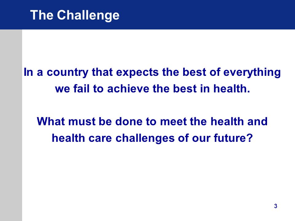 The Challenge In a country that expects the best of everything