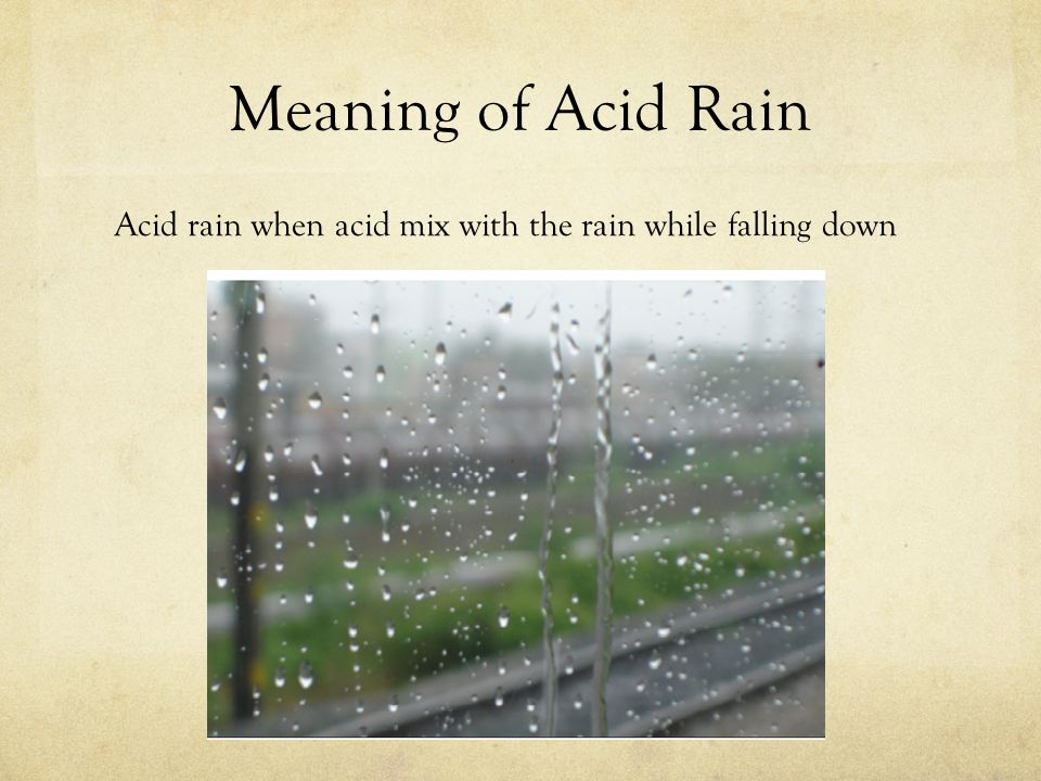 a definition and discussion of acid rain Issue definition although it is no longer at the forefront of environmental  issues, acidic precipitation, or acid rain as it is commonly called, remains a  subject.