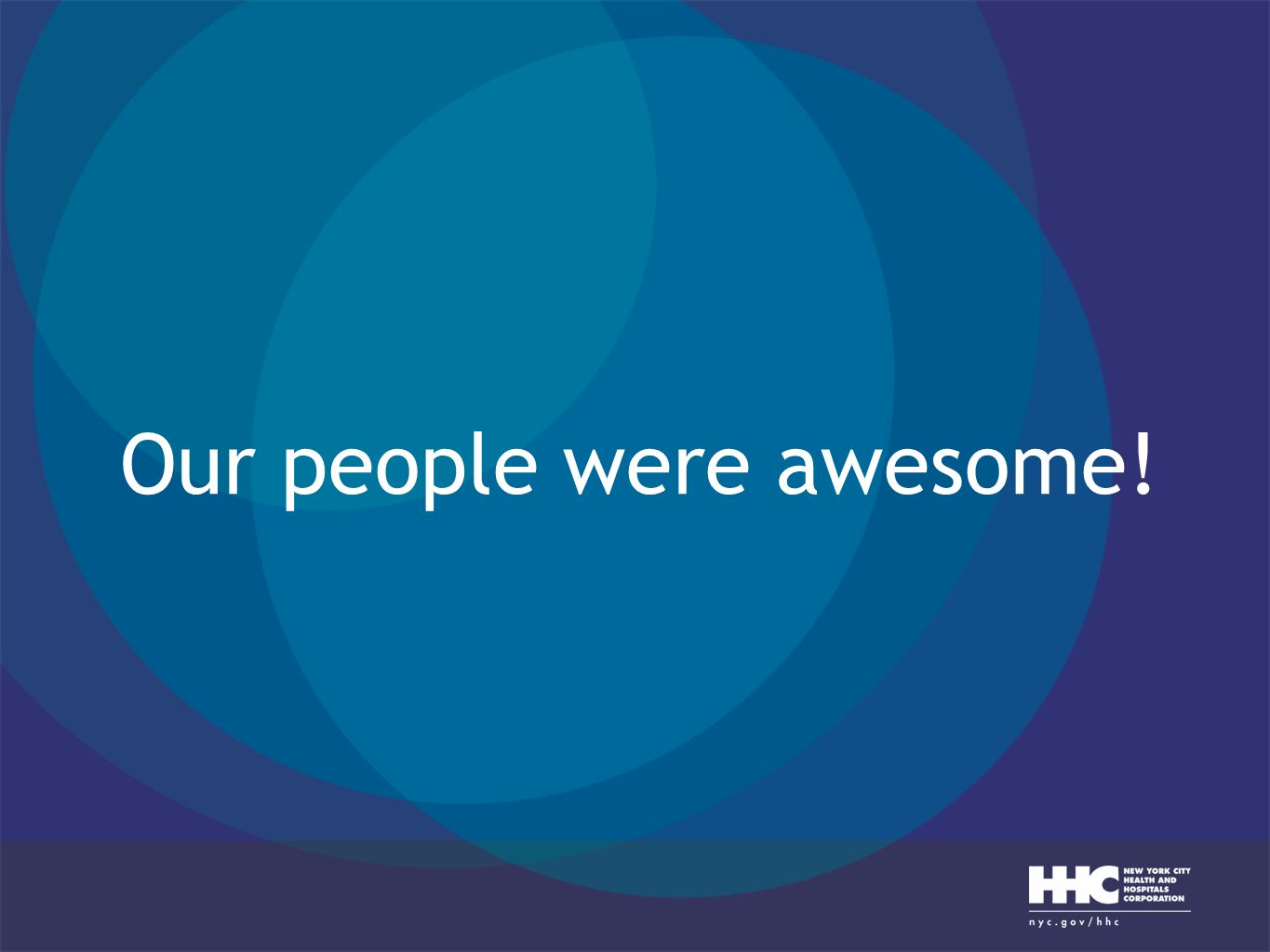 Our people were awesome!