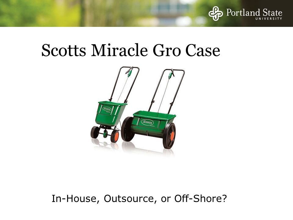 scotts miracle gro outsourcing decision Marysville, ohio, june 04, 2018 (globe newswire) -- the scotts miracle-gro company (nyse:smg), the world's leading marketer of branded consumer lawn and garden as well as hydroponic growing .