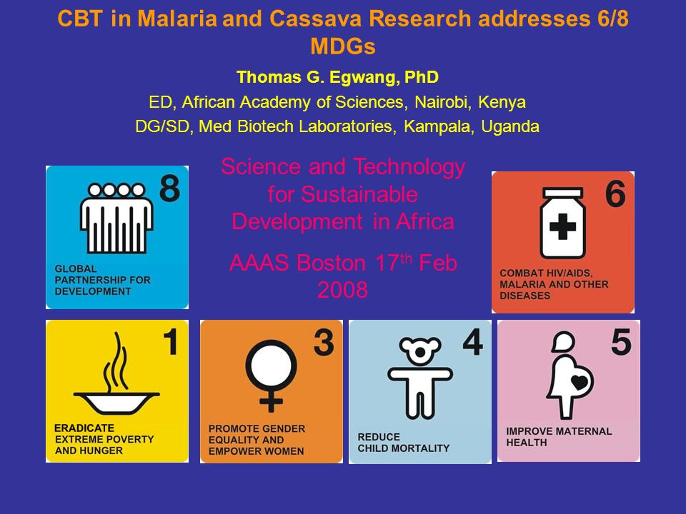 CBT in Malaria and Cassava Research addresses 6/8 MDGs