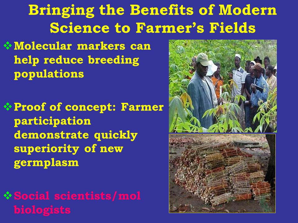 Bringing the Benefits of Modern Science to Farmer's Fields