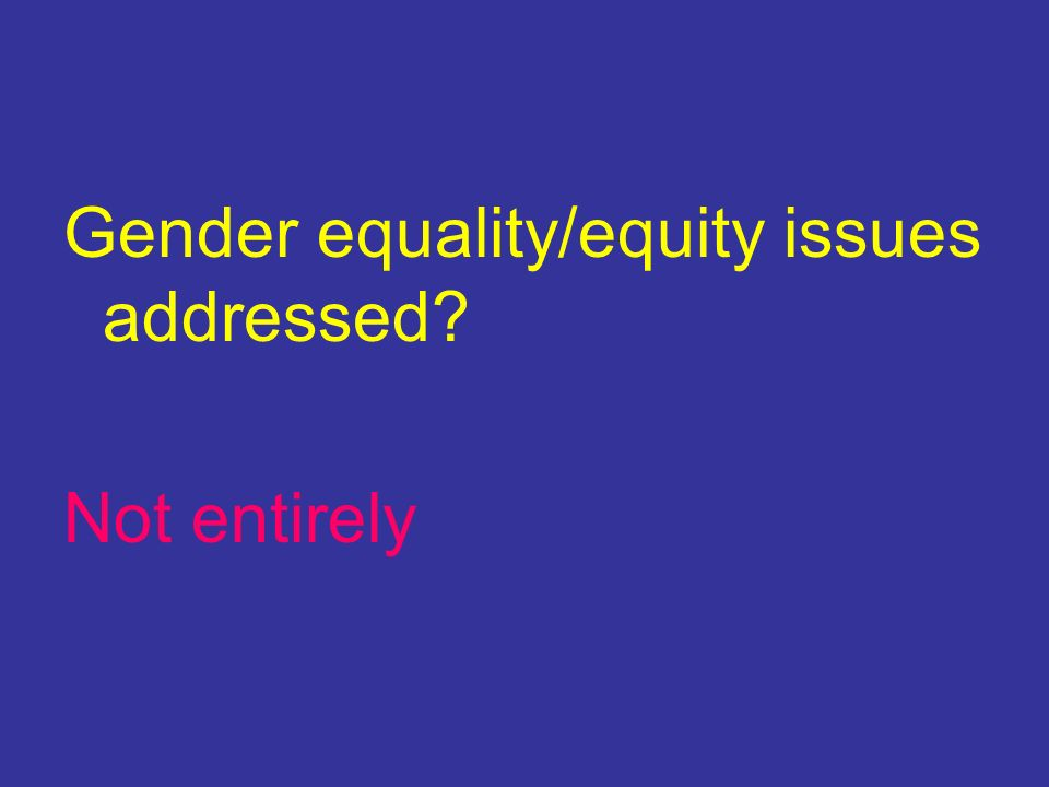 Gender equality/equity issues addressed