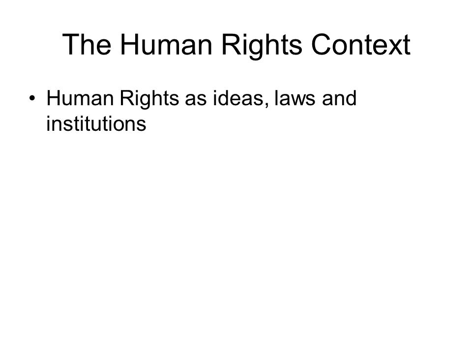 The Human Rights Context