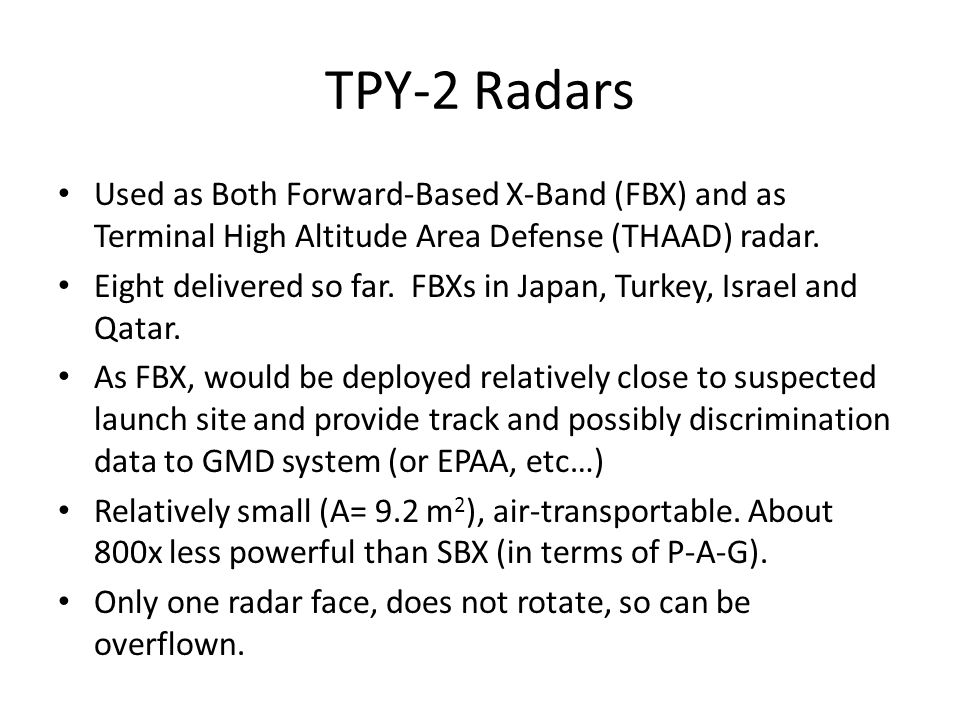 TPY-2 Radars Used as Both Forward-Based X-Band (FBX) and as Terminal High Altitude Area Defense (THAAD) radar.